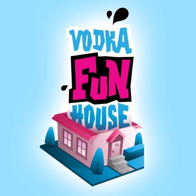 Vodka Fun House