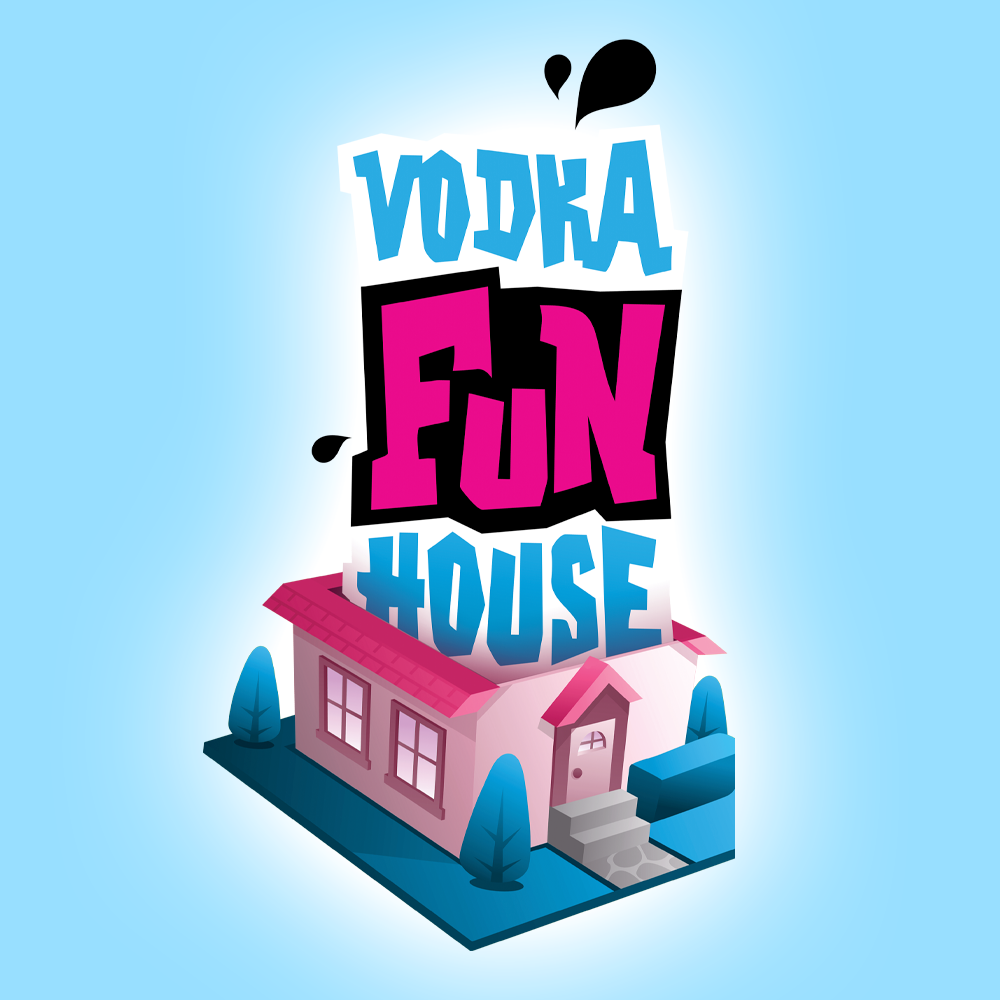 Vodka Fun House
